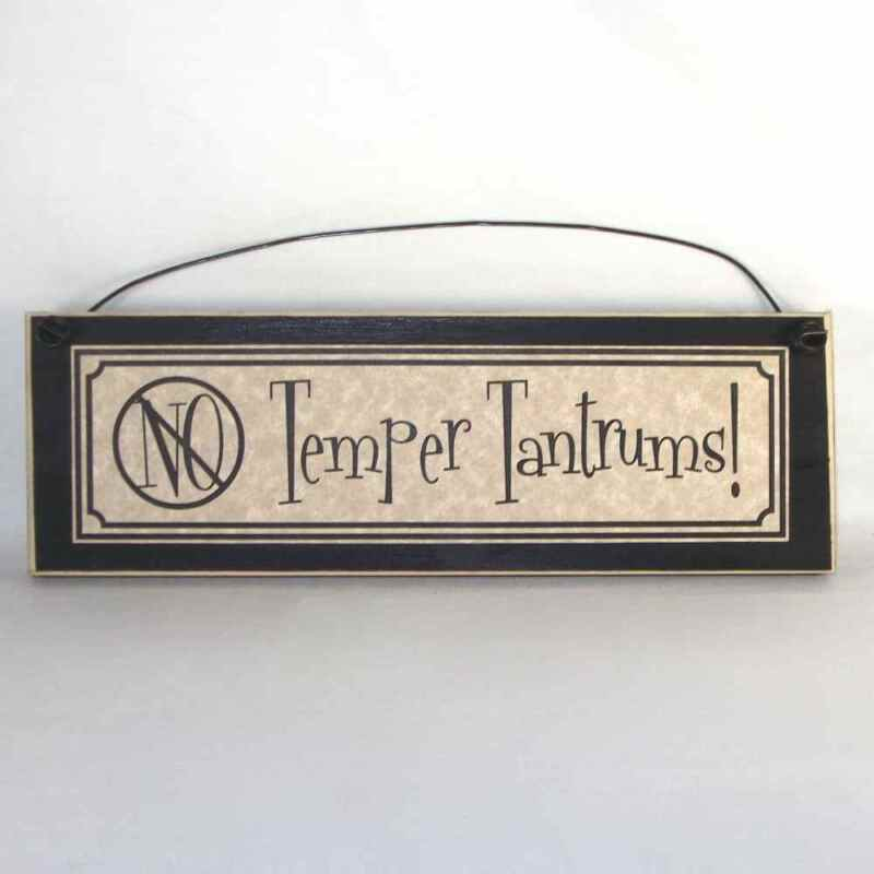 NO TEMPER TANTRUMS! Funny kids Signs Country Home Decor
