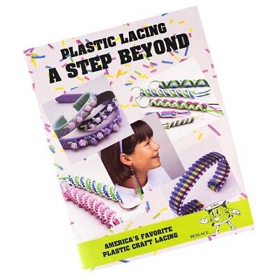 Plastic Lacing: A Step Beyond Crafting Book for Bracelets & more - Plastic Lacing