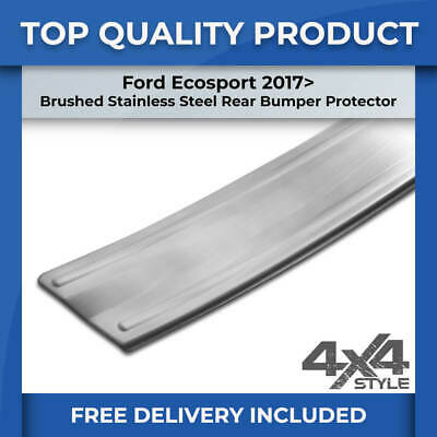 FORD ECOSPORT 17> BRUSHED STAINLESS STEEL REAR BUMPER SILL COVER PROTECTOR TRIM