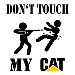 Don-039-t-TOCAS-MY-CAT-Caterpillar-pegatina-Pegatina-Lamina-Cargador-Excavadora