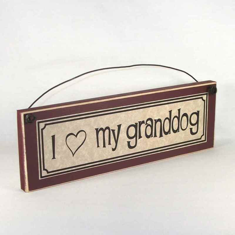 I LOVE MY GRANDDOG Funny Pet Lover Signs Plaques Gifts about dogs & cats