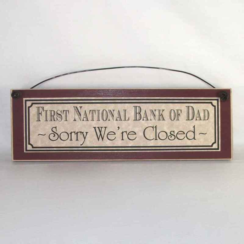 Funny sign plaque for Fathers, FIRST NATIONAL BANK OF DAD, SORRY WE