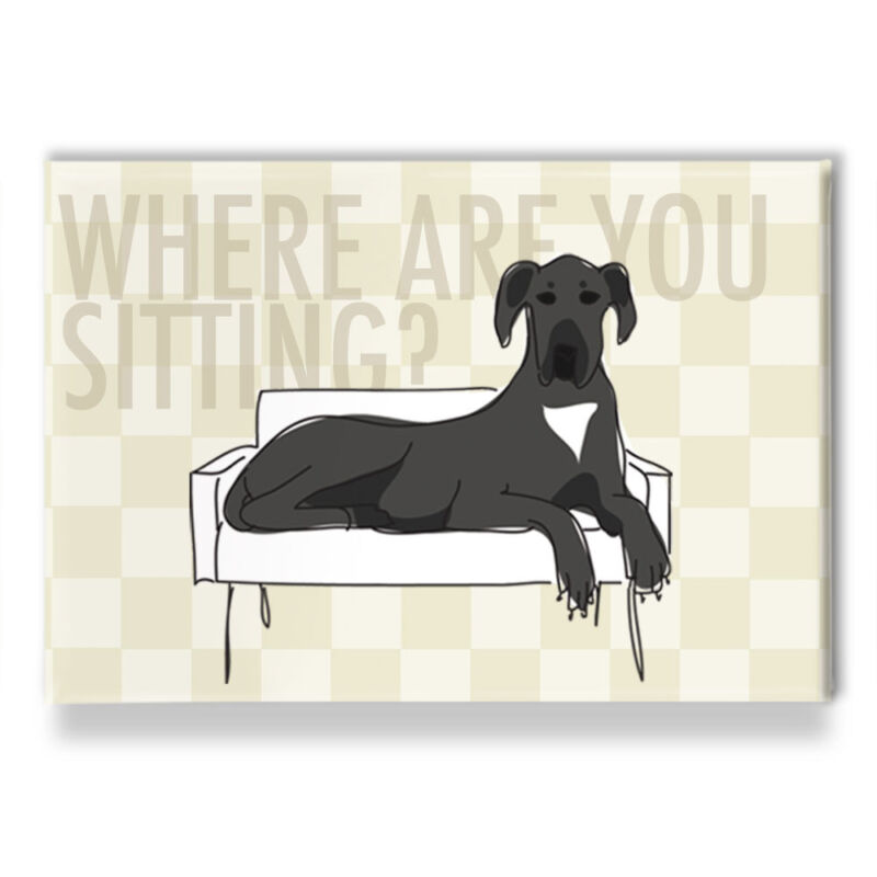 Funny Dogs Black Great Dane Asks Where Are You Sitting - Refrigerator Magnets