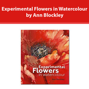 Experimental Flowers in Watercolour by Ann Blockley [Hardcover] book NEW