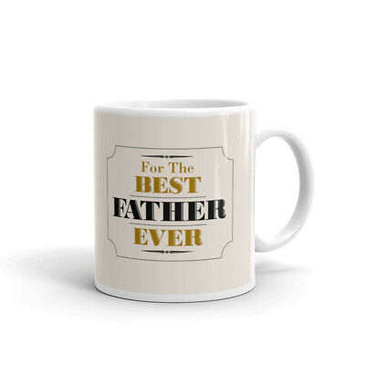 For The Best Father Ever Father Day Coffee Tea Ceramic Mug Office Work Cup