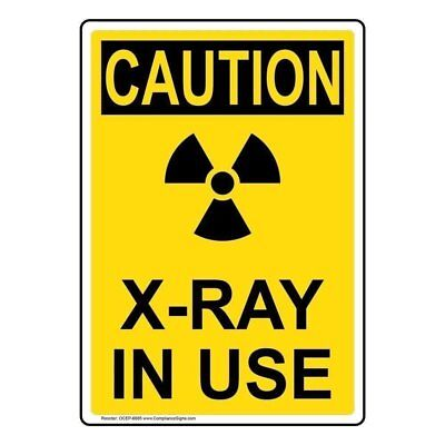 Caution X-ray In Use Osha Safety Sign 10x7 In. Plastic Made In Usa