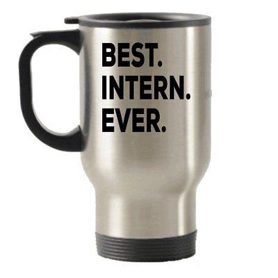 Best Intern Gifts - Best Intern Ever Travel Mug - Gifts For Interns