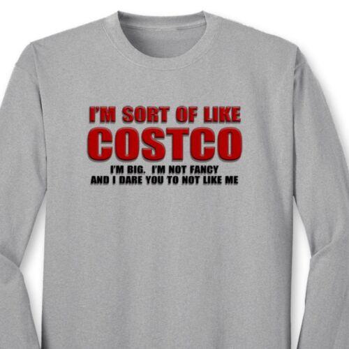 I 39 m sort of like costco big not fancy funny t shirt for Costco t shirt printing