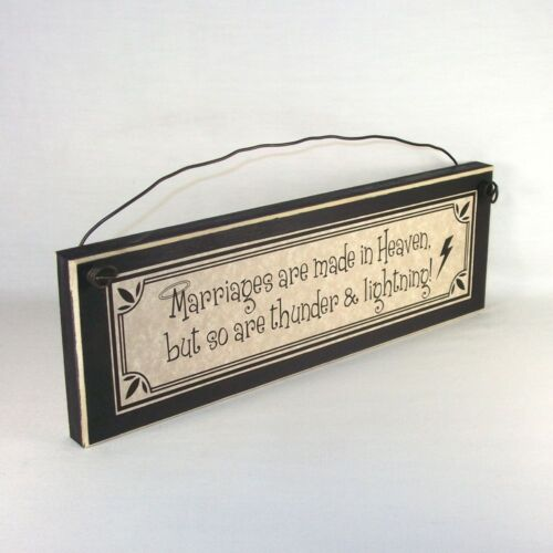 Marriages Are Made in Heaven, but so are Thunder & Lightning! Funny wood signs