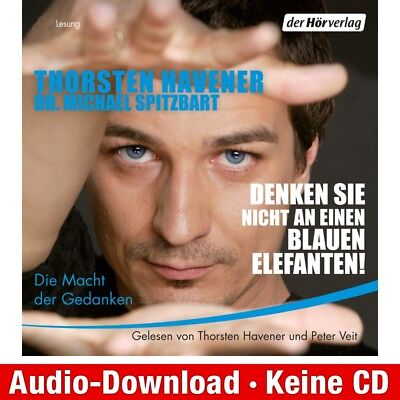Hörbuch-Download (MP3) ★ T. Havener: Denken Sie nicht an einen blauen Elefanten! (Sie Mp3)