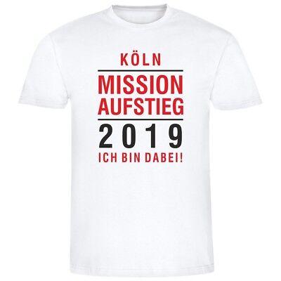Herren T-Shirt - Köln   Mission Aufstieg 2019   Ich Bin Dabei   (weiß) - Männlich Herren Köln