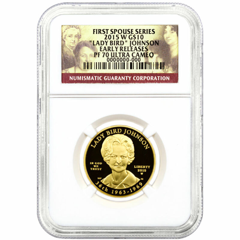 2015-W Proof $10 Gold 19th Lady Bird Johnson First Spouse NGC PF70UC ER