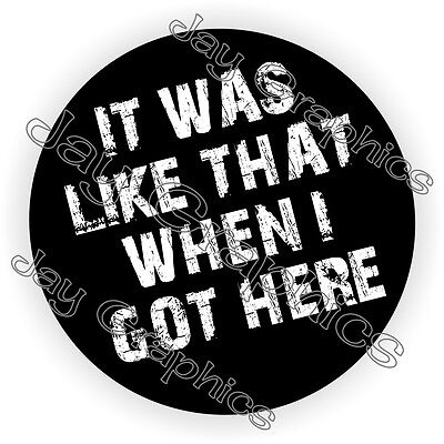 It Was Like That Hard Hat Sticker Decal Funny Label Construction Helmet