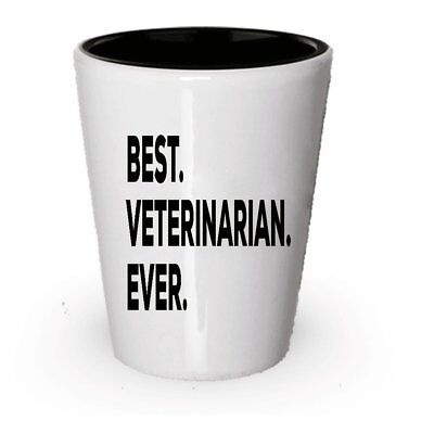Veterinarian Shot Glass - Best Veterinarian Ever - Gifts For Men Women
