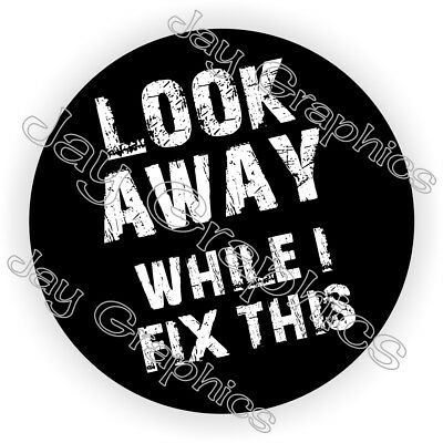Look Away Fix This Hard Hat Sticker Welding Helmet Decal Mechanic Toolbox Funny
