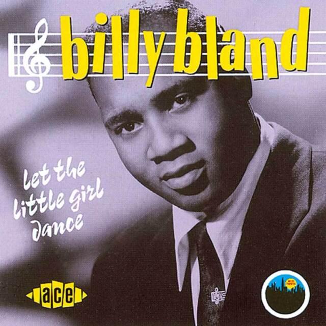 Billy Bland - Let The Little Girl Dance (CDCHD 370)