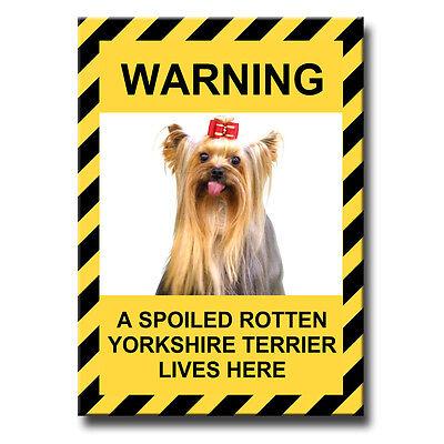 YORKSHIRE TERRIER Spoiled Rotten FRIDGE MAGNET New DOG Yorky Yorkie