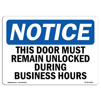 Osha Notice - This Door Must Remain Unlocked During Business Sign Heavy Duty