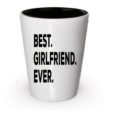 Best Girlfriend Ever Shot Glass - Cute GIft Idea For Girlfriend - Best