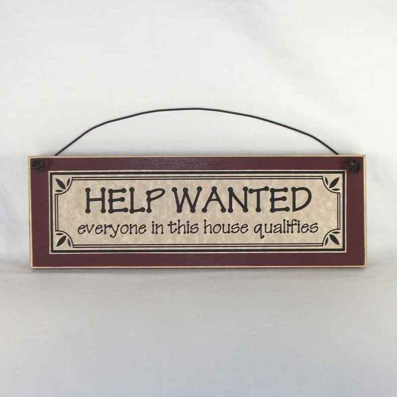 HELP WANTED EVERYONE IN THIS HOUSE QUALIFIES funny sign plaque