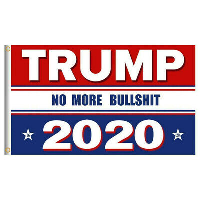 Trump 2020 Re-Election Flag 3x5 No More BS US Keep America G