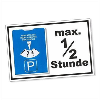 Schild,Parkschild,Parkplatzschild,maximal eine halbe Stunde,Parkscheibe DRU 0221