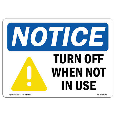 Osha Notice - Turn Off When Not In Use Sign With Symbol Heavy Duty