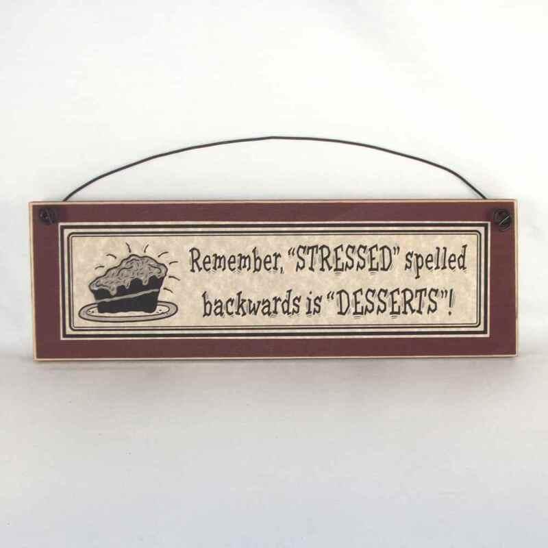 """Stressed"" spelled backwards is ""Desserts""! -funny  sign"