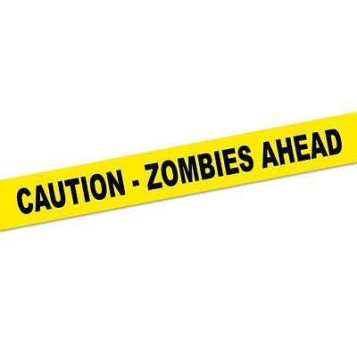 Zombies Ahead! - Caution Crime Scene Tape! - 50' Roll on Rummage
