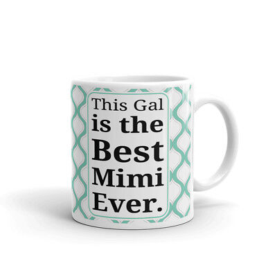 This Gal is The Best Mimi Ever Coffee Tea Ceramic Mug Office Work Cup (The Best Coffee Cup)