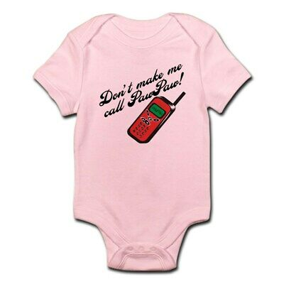 CafePress Don't Make Me Call Pawpaw Infant Bodysuit Baby Bod