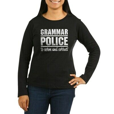 CafePress Grammar Police Women's Long Sleeve Dark T-Shirt (1305102645)