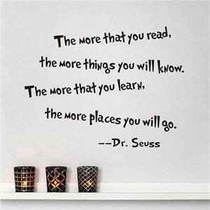 DR SEUSS THE MORE THAT YOU READ YOU KNOW Wall Sticker Home OFFICE Decal Mural