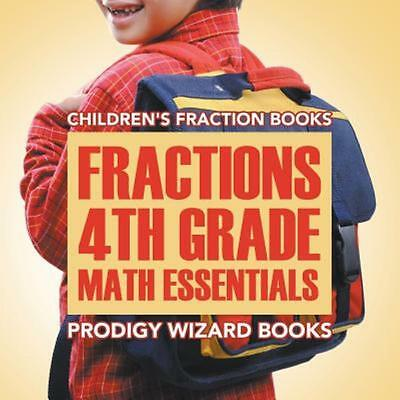 Fractions 4th Grade Math Essentials: Children's Fraction Books (Paperback or Sof