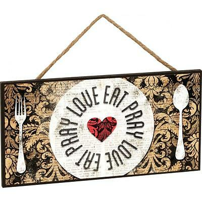 Eat Pray Love Wooden Hanging Sign  10  X 5