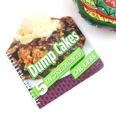 Dump Cakes 5 Ingredients or Less Recipe Book Cookbook Classic Favorites NEW (Recipe Dump Cake)