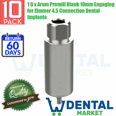 10 X Arum Premill Blank 10mm Engaging For Zimmer 4.5 Connection Dental Implants