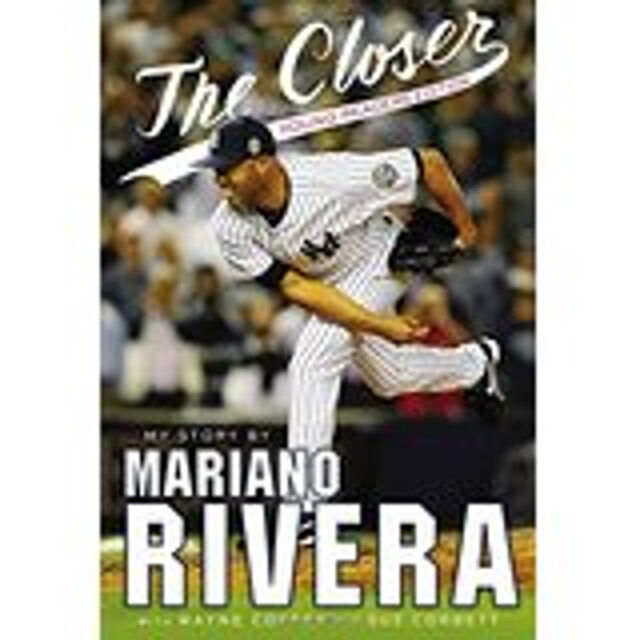 The Closer: My Story, New, Rivera, Mariano Book