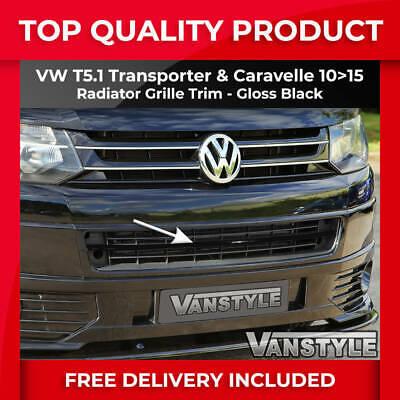 FITS VW T5.1 TRANSPORTER 2010>2015 FRONT BUMPER GLOSS BLACK RADIATOR GRILLE TRIM
