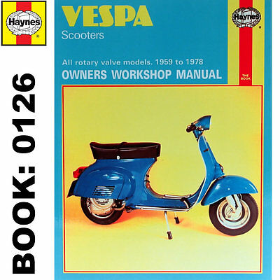 Vespa Scooters All Rotary Valve Models 1959-78 Haynes Workshop Manual