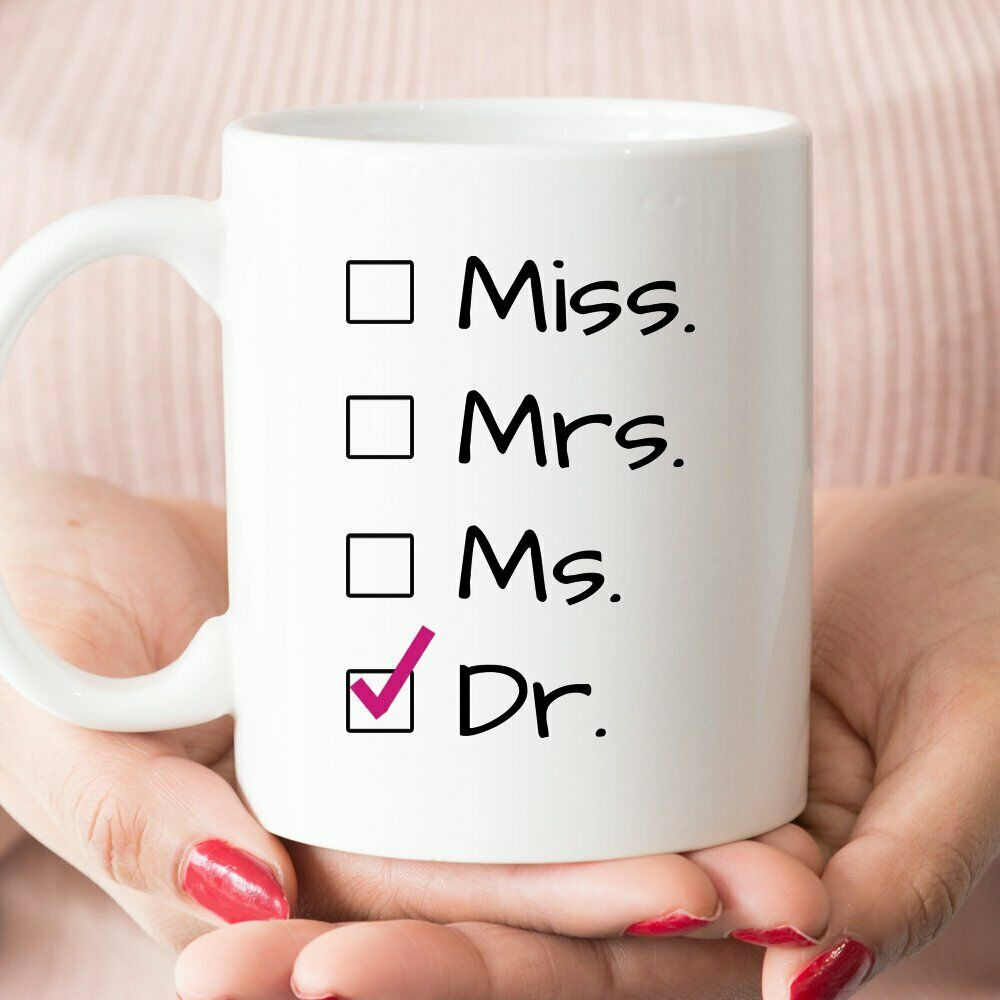 Graduation Gift For Her - Dr not Miss Coffee Mug