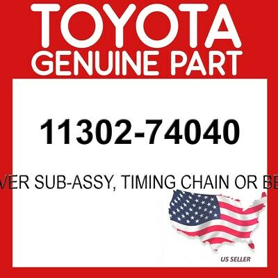 TOYOTA GENUINE 11302-74040 COVER SUB-ASSY, TIMING CHAIN OR BELT (1996 Toyota Camry Timing Belt Or Chain)