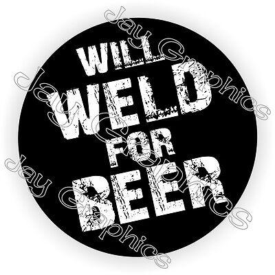 Weld For Beer Hard Hat Sticker Decal Funny Label Helmet Construction Welder