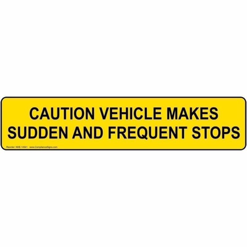 Caution Vehicle Makes Sudden and Frequent Stops Label Decal, 36x6 inch Vinyl