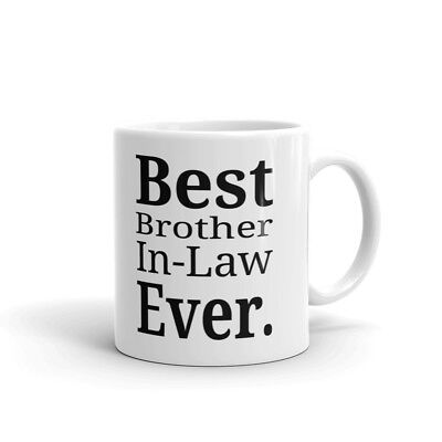 Best Brother In-Law Ever Coffee Tea Ceramic Mug Office Work Cup