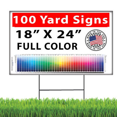 - 100  18x24 Full Color, Double Sided Custom Yard Signs + Stakes w/our logo