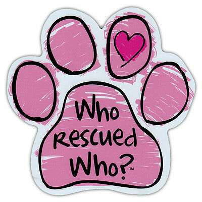 Pink Scribble Dog Paw Shaped Car Magnet - Who Rescued Who? - Bumper Sticker