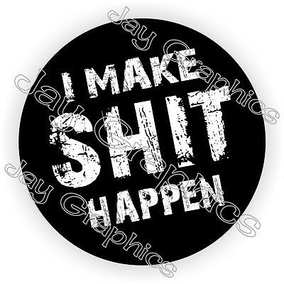 I Make Hit Happen Hard Hat Sticker Decal Funny Label Helmet Toolbox Lunch Box