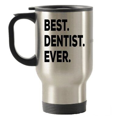 Dentist Travel Mug - Best Dentist Ever Travel Insulated Tumblers - Funny