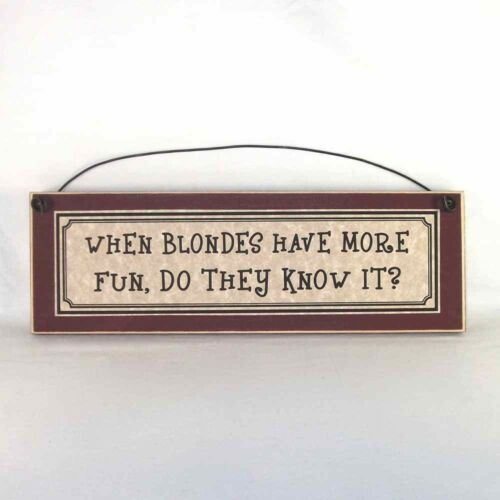 Funny Wood Signs, When blondes have more fun do they know it? Blonde jokes